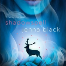 Review: Shadowspell (Faeriewalker #2) by Jenna Black