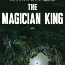 Release Day Review: The Magician King by Lev Grossman