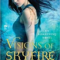 Review: Visions of Skyfire (Awakening #2) by Regan Hastings