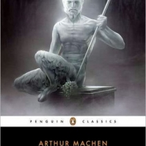 Book Excerpt: The White People and Other Weird Stories by Arthur Machen ed. by S.T. Joshi