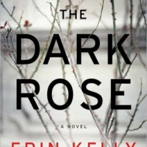 Early Review: The Dark Rose by Erin Kelly
