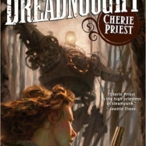 Review: Dreadnought (Clockwork Century #3) by Cherie Priest