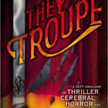 Early Review: The Troupe by Robert Jackson Bennett
