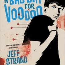 Guest Post and Giveaway (Part 2) with Jeff Strand, author of A Bad Day for Voodoo