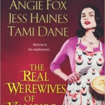 Giveaway: The Real Werewives of Vampire County by Jess Haines, Angie Fox, Alexandra Ivy, and Tami Dane