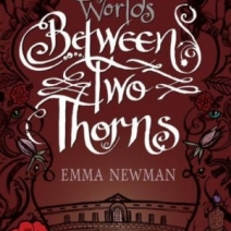 Between Two Thorns (Split Worlds #1) by Emma Newman