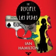 Interview: Ian Hamilton, author of The Disciple of Las Vegas (Ava Lee series)