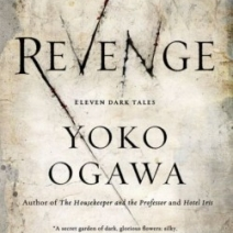 Giveaway: Revenge: Eleven Dark Tales by Yoko Ogawa