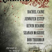 Giveaway: Carniepunk by Jaye Wells, Kevin Hearne, Rachel Caine, and more!