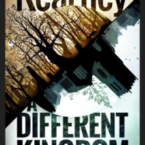 A Different Kingdom by Paul Kearney