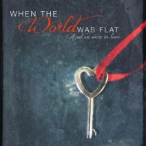 Book Trailer Preview:  When the World was Flat (and we were in love) by Ingrid Jonach