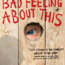 Interview: Jeff Strand, author of I Have a Bad Feeling About This