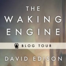 Interview (& Giveaway): David Edison, author of The Waking Engine