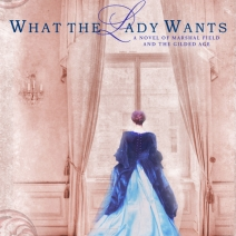 Cover Reveal and Synopsis: What the Lady Wants by Renee Rosen