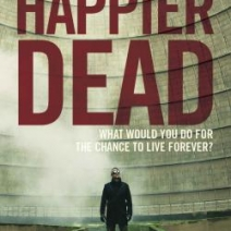 The Happier Dead by Ivo Stourton