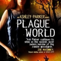 Plague World (Ashley Parker #3) by Dana Fredsti