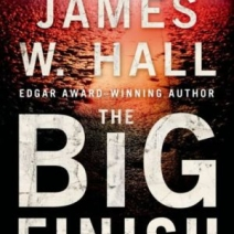 Interview and giveaway: James W Hall, author of The Big Finish