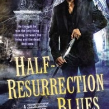 Half-Resurrection Blues (Bone Street Rumba #1) by Daniel José Older