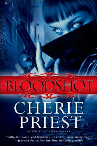 Bloodshot, by Cherie Priest
